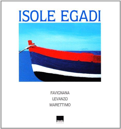 Isole Egadi. Favignana, Levanzo, Marettimo. Ediz. italiana e inglese