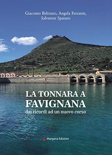 La tonnara a Favignana. dai ricordi ad un nuovo corso