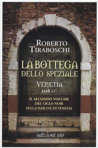 La bottega dello speziale. Venetia 1118 d. C.: 2
