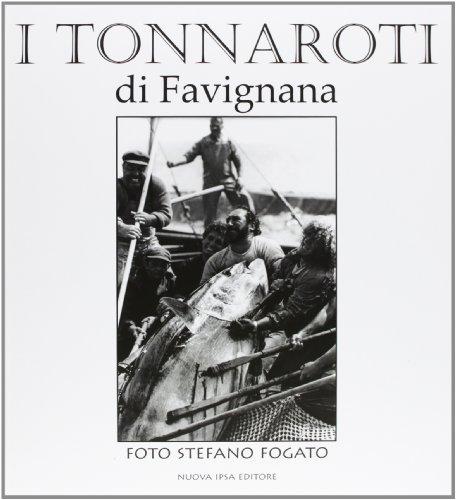 I tonnaroti di Favignana. Ediz. illustrata