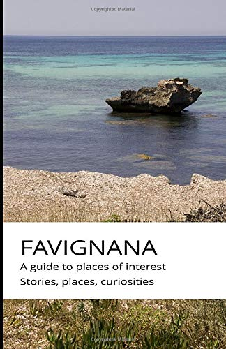 Favignana - A guide to places of interest (stories, places, curiosities)