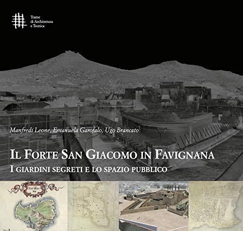 Il forte di San Giacomo in Favignana. I giardini segreti e lo spazio pubblico