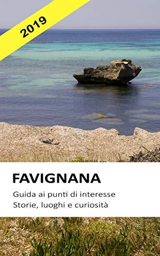 Favignana: Guida ai punti di interesse (Storie, luoghi e curiosità)